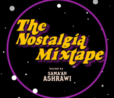 Sama'an Ashrawi Launches 'The Nostalgia Mixtape' Podcast